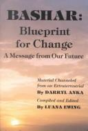 Cover of: Bashar: Blueprint for Change  by Darryl Anka