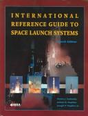 Cover of: International Reference Guide to Space Launch Systems (General Publication) | Steven J. Isakowitz