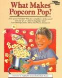 Cover of: What Makes Popcorn Pop?