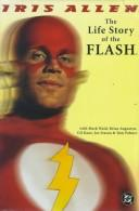 Cover of: The life story of The Flash by Iris Allen