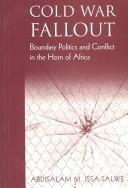 Cover of: Cold War Fallout | Abdisalam Issa-Salwe