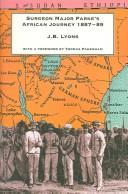 Surgeon-Major Parke's African journey, 1887-89 by J. B. Lyons