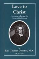 Cover of: Love to Christ Necessary to Escape the Curse at His Coming (Puritan Writings) | Thomas Doolittle