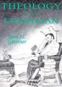Cover of: Theology for everyman | John H. Gerstner