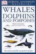 Whales, dolphins, and porpoises by Mark Carwardine