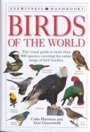 Cover of: Birds of the world | Colin James Oliver Harrison