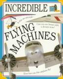 Cover of: Flying Machines (Incrediblle Words & Pictures)