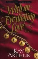 Cover of: With an Everlasting Love: Promise That You'll Love Me