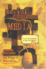 Cover of: A Social History of the Media: From Gutenberg to the Internet