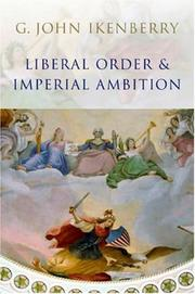 Cover of: Liberal Order and Imperial Ambition | G. John Ikenberry