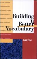 Cover of: Building a better vocabulary | Harry Shaw