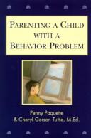 Cover of: Parenting a child with a behavior problem