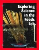 Cover of: Exploring Science in the Food Lab