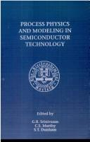 Cover of: Proceedings of the Fourth International Symposium of Process Physics and Modeling in Semiconductor Technology | International Symposium on Process Physics and Modeling in Semiconductor Technology (4th 1996 Los Angeles, Calif.)