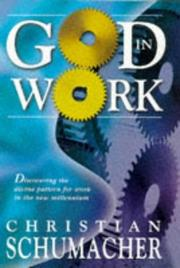 Cover of: God in Work | Christian Schumacher