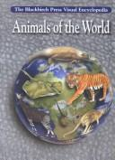 Blackbirch Visual Encyclopedias - Animals of the World (Blackbirch Visual Encyclopedias)