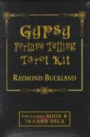 Cover of: Gypsy Fortune Telling Tarot Kit | Raymond Buckland