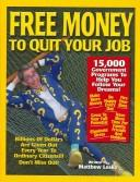 Cover of: Free Money To Quit Your Job