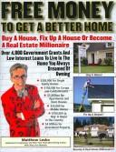Cover of: Free Money To Get A Better Home