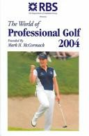 Cover of: The World Of Professional Golf 2004 (World of Professional Golf)