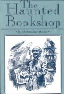 Cover of: The Haunted Bookshop | Christopher Morley