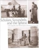 Scholars, scoundrels, and the Sphinx by Elaine Altman Evans