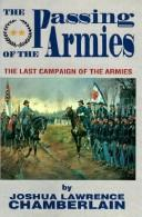 Cover of: The passing of the armies: an account of the final campaign of the Army of the Potomac, based upon personal reminiscences of the Fifth Army Corps