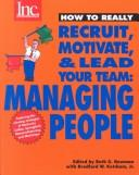 Cover of: How to Really Recruit, Motivate and Lead Your Team