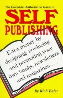Cover of: The complete, authoritative guide to self publishing