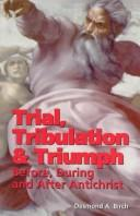 Cover of: Trial, Tribulation & Triumph