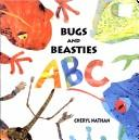 Cover of: Bugs and Beasties ABC (Cool Kids Series) | Cheryl Nathan