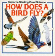 Cover of: How Does a Bird Fly? (Starting Point Science Series) | Susan Mayes
