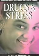 Cover of: Drugs and Stress (Drug Abuse Prevention Library)