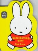 Cover of: Good Morning, Miffy (Miffy (Board Books))