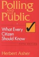 Cover of: Polling and the Public: What Every Citizen Should Know (Polling & the Public: What Every Citizen Should Know)