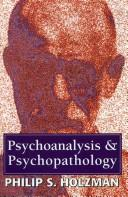 Cover of: Psychoanalysis and Psychopathology (The Master Work Series)