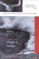 Cover of: Just a corpse at twilight: A Grijpstra and De Gier Mystery