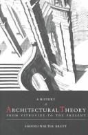Cover of: A history of architectural theory by Hanno-Walter Kruft