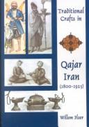 Cover of: Traditional Crafts in Qajar Iran, 1800-1925