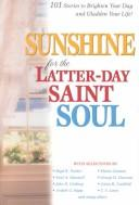 Cover of: Sunshine for the Latter-day Saint Soul | Compilation