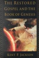 Cover of: The Restored Gospel and the Book of Genesis