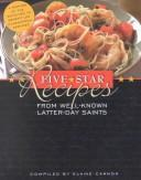 Cover of: Five Star Recipes from Well-Known Latter-Day Saints | Elaine Cannon