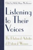 Cover of: Listening to Their Voices | Molly Meijer Wertheimer