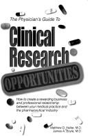 Cover of: The physicians's guide to clinical research opportunities