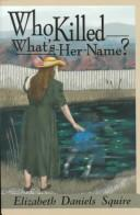 Cover of: Who killed what's-her-name?