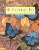 Cover of: Butterflies Fly | Yvonne Winer