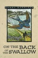 Cover of: On the Back of the Swallow | Danny Morrison