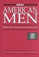 Cover of: American Men | New Strategist Publications Inc.