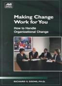Cover of: Making Change Work for You! | Richard S. Deems