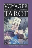 Cover of: Voyager Tarot, Way of the Great Oracle | James Wanless